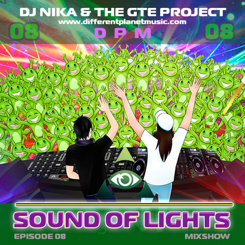 Sound of Lights - Episode 08 - DJ NIka & The Gte Project (Mixshow)