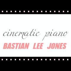 CINEMATIC PIANO MUSIC - Bastian Lee Jones