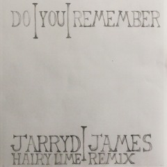 Jarryd James - Do You Remember (Hairy Lime Remix)[FREE DOWNLOAD]