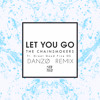 The Chainsmokers- Let You Go (feat. Great Good Fine Ok)(DANZØ Remix)