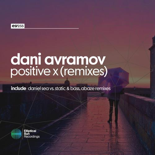 Dani Avramov - Positive X ( Remixes ) [ ESR233 ] OUT NOW