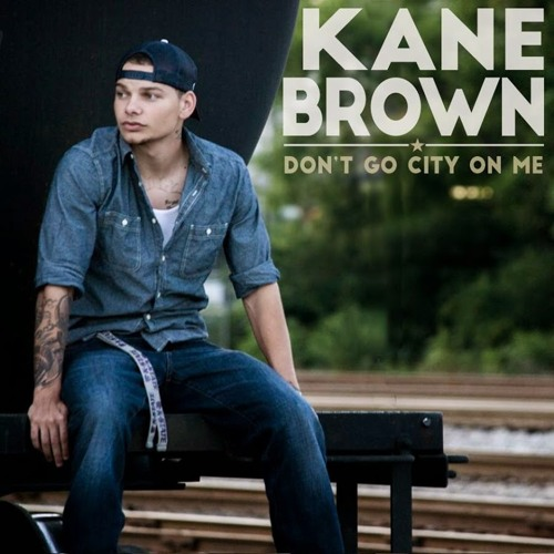 Download Kane Brown - Don't Go City On Me