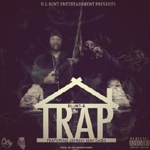 Johnny May Cash ft. Blunt B – Trap