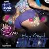 MrSM - -hey Gyal(back It) - -[TruchaGang] - -AVRIL 2015