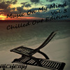 Music On My Mind vol 3.  Chilled Out Edition