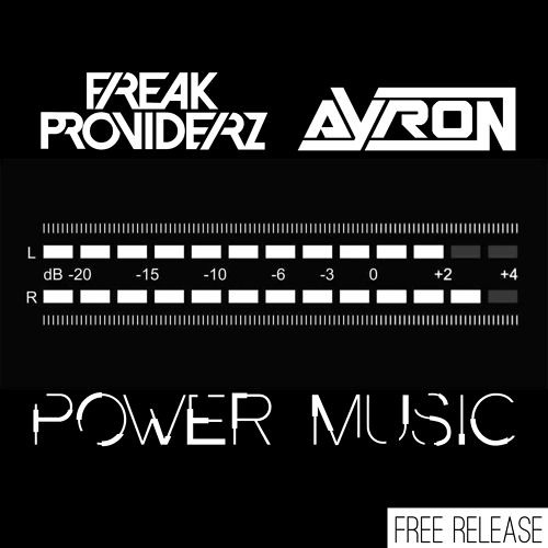Ayron & FreakProviderz - Power Music