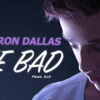 She Bad- Cameron Dallas Ft SJ3