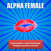 Alpha Female - All Men Want You - All Women Want To Be You