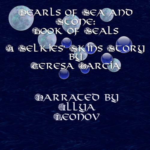 Pearls of Sea and Stone: Book Of Seals - Part One plus bonus