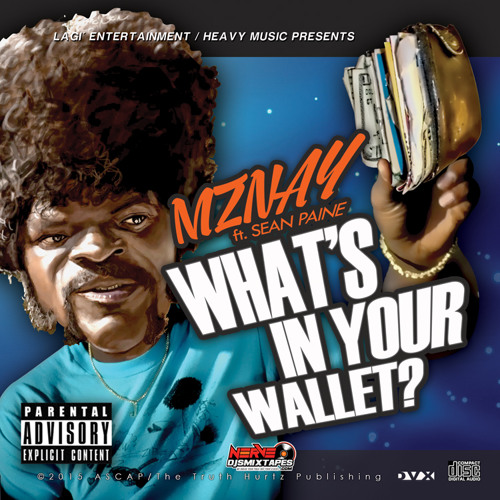 """""""WHAT'S IN YOUR WALLET""""  @MzNay414 Ft @SeanPaine"""