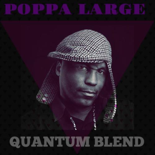 Poppa Large (Quantum Blend)