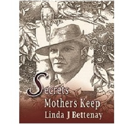 Linda Bettenay Secrets Mothers Keep
