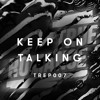Tensnake - Keep On Talking