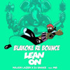 Major Lazer DJ Snake - Lean On Feat. MØ ( Blakoke Re Bounce ) Free Download IN BUY BUTTOM