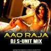 Aao Raja (Gabbar is back) - Dj S- unit remix