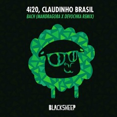 4i20 X Claudinho Brasil - Bach (Mandragora X Devochka Remix)