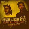 DJ LULU & DJ Gas - Movin' And Doin' It (Original Mix)