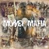 08 MONEY MAFIA - YOU A HOE BOY
