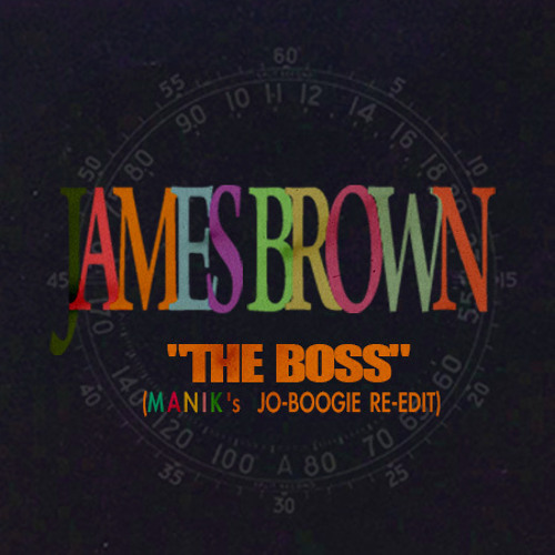 James Brown - The Boss (Manik Re-Edit)