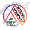 FamCast Sessions 002 Mixed By Air Zaïre (4/23 @ Cielo)