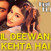 Download Dil deewana kehta hai ke pyar kar full dj visham Mp3