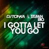 DJ Tonka & Stefan Rio - I Gotta Let You Go (DJ Tonka Radio Mix) SNIPPET