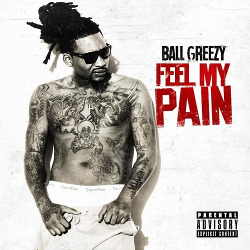 BallGreezy - Feel My Pain