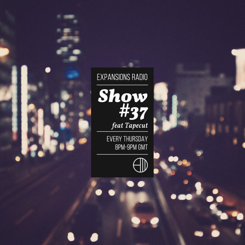 Expansions Radio - Show #37 (Tapecut Guest Mix)