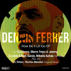 06. Dennis Ferrer feat. K.T. Brooks - How Do I Let Go (DJ Slider Remix)