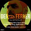 07. Dennis Ferrer feat. K.T. Brooks - How Do I Let Go (Charles Webster's Ruff Mix)
