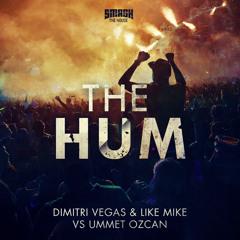 Dimitri Vegas & Like Mike Vs Ummet Ozcan - The Hum - OUT NOW
