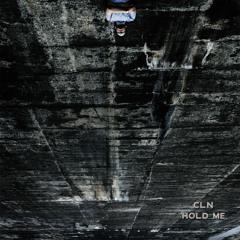 cln - Hold Me