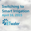 Switching To Smart Irrigation