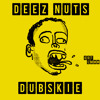 Deez Nuts, Got Emmm (Produced By RL Grime x What So Not) Vine Song