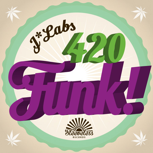 J*Labs - 420 Funk! - [Sleeveless Records]