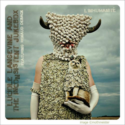 L'Inhumanité - Renaud Deback, Luciole Langevine, The Inconsistent Jukebox