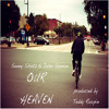 Sonny Shotz Ft. John Gannon - Our Heaven (Produced By Teddy Roxpin)