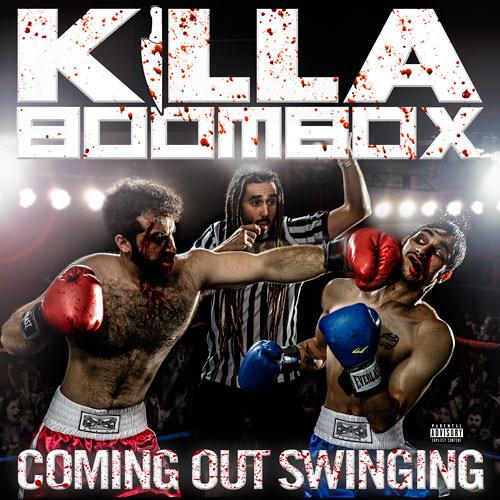Coming Out Swingin (Killa Boombox Mixtape)