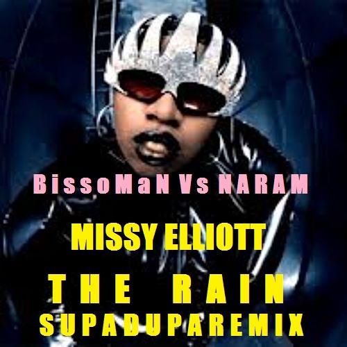 Missy Elliott - The Rain supaduparemix (FREE DOWNLOAD.wav) - Naram prod.