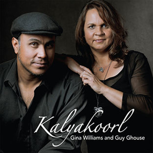 Gina Williams & Guy Ghouse,   Kalyakoorl