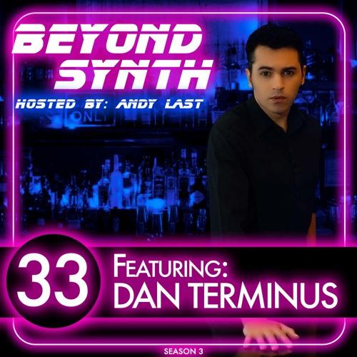 Beyond Synth - 33 - Dan Terminus