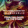 Max Vangeli & Danny Ray vs. One Republic - Counting Grims On The Stars (Kandle Rush Mashup)
