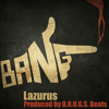 Lazurus - Bang [Prod. by D.R.U.G.S. Beats]