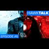 Captain America Vs Iron Man, Marvel Civil War, Deadpool, Avatar | HawkTalk Podcast Ep. 6