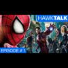 Batman V Superman, The Avengers, & Spider-Man | HawkTalk Podcast Ep. 1