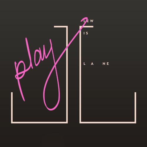 Lewis Lane - Play
