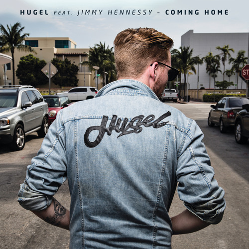 HUGEL - Coming Home (feat. Jimmy Hennessy)