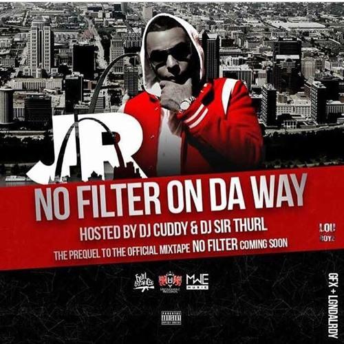 JR – No Filter On Da Way (The Prequel)