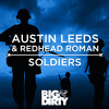 Austin Leeds and Redhead Roman – Soldiers (Original Mix) [OUT NOW]
