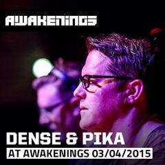 Dense & Pika at Awakenings 03-04-2015